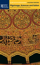 Pilgrimage, Sciences and Sufism: Islamic Art in the West Bank and Gaza