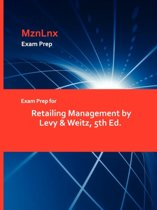 Exam Prep for Retailing Management by Levy & Weitz, 5th Ed.