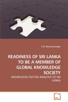 Readiness of Sri Lanka to Be a Member of Global Knowledge Society