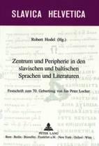 Zentrum Und Peripherie in Den Slavischen Und Baltischen Sprachen Und Literaturen