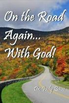 On the Road Again... with God