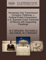 Tennessee Gas Transmission Company, Petitioner, V. Federal Power Commission. U.S. Supreme Court Transcript of Record with Supporting Pleadings