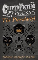 The Pterodactyl (Cryptofiction Classics - Weird Tales of Strange Creatures)