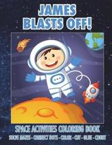 James Blasts Off! Space Activities Coloring Book