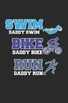 Swim Daddy Swim Bike Daddy Bike Run Daddy Run: Triathlon Vater Notizbuch gepunktet DIN A5 - 120 Seiten f�r Notizen, Zeichnungen, Formeln - Organizer S