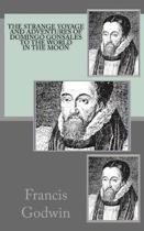 THE STRANGE VOYAGE AND ADVENTURES of DOMINGO GONSALES to the WORLD IN THE MOON