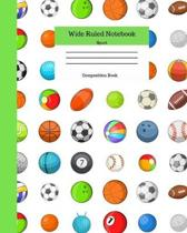 Wide Ruled Notebook Sport Composition Book: Sports Fans Novelty Gifts for Adults and Kids. 8'' x 10'' 120 Pages. Vol 3