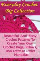 Everyday Crochet Big Collection