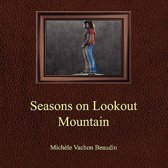 Seasons on Lookout Mountain