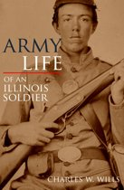 Army Life of an Illinois Soldier: Including Sherman's March to the Sea (Annotated)