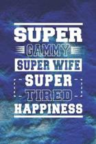 Super Gammy Super Wife Super Tired Happiness: Family life Grandma Mom love marriage friendship parenting wedding divorce Memory dating Journal Blank L