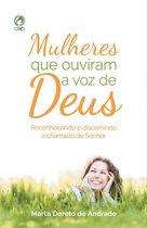 Mulheres que Ouviram a Voz de Deus