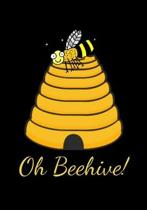 Oh Beehive!: Lined Notebook and Journal