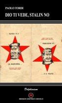 Dio ti vede, Stalin no
