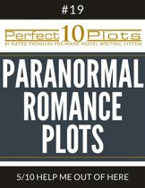 Perfect 10 Paranormal Romance Plots #19-5 ''HELP ME OUT OF HERE''