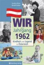 Kindheit und Jugend in Österreich. Wir vom Jahrgang 1962