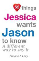 52 Things Jessica Wants Jason to Know