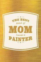 The Best Kind Of Mom Raises A Painter