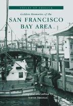 Golden Memories of the San Francisco Bay Area