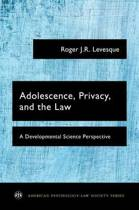 Adolescence, Privacy, and the Law