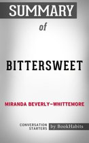 Summary of Bittersweet: A Novel by Miranda Beverly-Whittemore | Conversation Starters