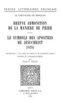 Brefve Admonition de la maniere de prier ; Le Symbole des apostres de Jesuchrist (1525)