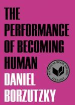 The Performance of Becoming Human
