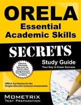 ORELA Essential Academic Skills Secrets