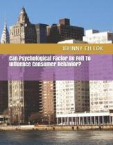Can Psychological Factor Be Felt to Influence Consumer Behavior?