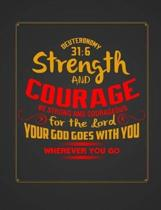 Be Strong & Courageous Christian Journal Notebook: For Sermon Notes Bible Study: Bible Study Journal Diary Workbook: An Inspirational Worship Book To