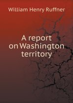 A Report on Washington Territory