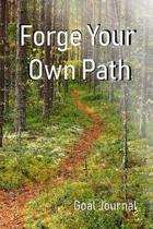 Forge Your Own Path: Inspirational Joural Book