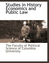 Studies in History Economics and Public Law