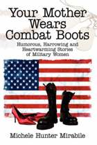 Boek cover Your Mother Wears Combat Boots van Michele Hunter Mirabile