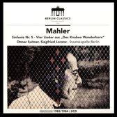 """Mahler: Sinfonie Nr. 5; Vier Lieder aus """"Des Knaben Wunderhorn"""""""