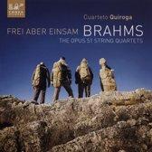 Frei Aber Einsam, The Opus 51 String Quartets