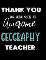 Thank You For Being Such An Awesome Geography Teacher