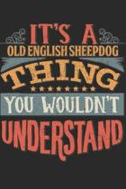 It's A Old English Sheepdog Thing You Wouldn't Understand: Gift For Old English Sheepdog Lover 6x9 Planner Journal