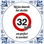 Verjaardag Tegeltje met Spreuk (32 jaar): bij jou duurde het slechts 32 jaar om perfect te worden + Cadeau verpakking & Plakhanger