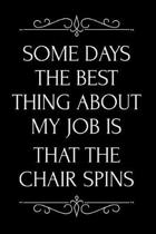 Some Days the Best Thing about My Job Is That the Chair Spins