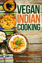 Omslag van 'Vegan Indian Cooking: Delicious and Authentic Vegan Indian Recipes That You Can Finally Make At Home'