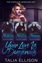 Your Love Is Dangerous: The Complete Series Box Set