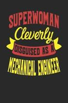 Superwoman Cleverly Disguised As A Mechanical Engineer