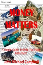 Money Matters: A Simple Guide To Help You Make Ends Meet