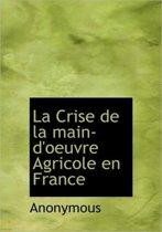La Crise de La Main-D'Oeuvre Agricole En France