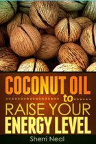 Coconut Oil to Raise Your Energy Level