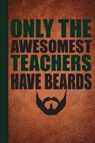 Only the Awesomest Teachers Have Beards