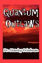 Quantum Outlaws