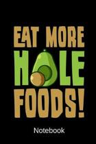 Eat More Hole Foods Notebook: blank notebook with 120 pages