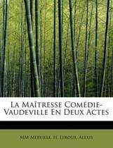 La Ma Tresse Com Die-Vaudeville En Deux Actes